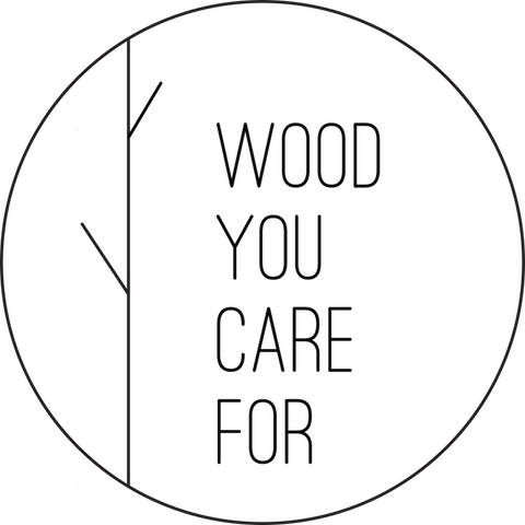 WOOD YOU CARE FOR